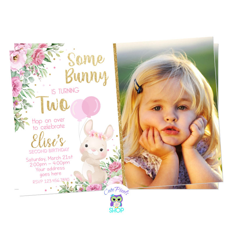 Some Bunny invitation full of flowers, pink, gold and a cute bunny holding balloons, perfect for a Bunny Birthday. It can be made for any age, Includes child's photo