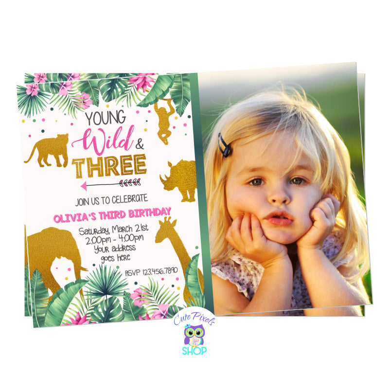Young, Wild and Three Birthday Invitation with tropical leaves, pink flowers and wild animals in gold. Includes child's photo