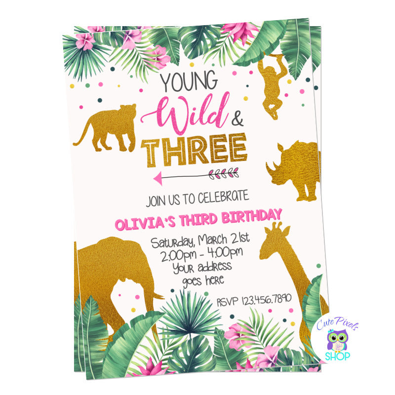 Young, Wild and Three Birthday Invitation with tropical leaves, pink flowers and wild animals in gold