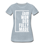 Wonderfully Made, i am / Perfectly Basic Women's Tee / White Graphic - heather ice blue