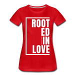 Rooted in Love / Perfectly Basic Women's Tee / White Graphic - red