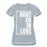 Rooted in Love / Perfectly Basic Women's Tee / White Graphic - heather ice blue