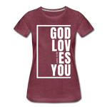 God Loves You / Perfectly Basic Women's Tee / White Graphic - heather burgundy
