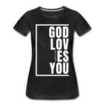 God Loves You / Perfectly Basic Women's Tee / White Graphic - charcoal gray