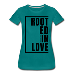 Rooted in Love / Perfectly Basic Women's Tee / Black Graphic - teal