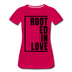 Rooted in Love / Perfectly Basic Women's Tee / Black Graphic - dark pink