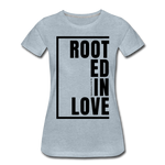 Rooted in Love / Perfectly Basic Women's Tee / Black Graphic - heather ice blue