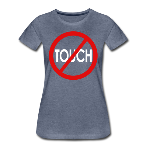 Don't Touch / Perfectly Basic Women's Tee / Red & White - heather blue