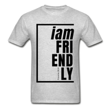 Friendly, i am / Men's Tagless T-Shirt / Black - heather gray