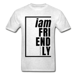 Friendly, i am / Men's Tagless T-Shirt / Black - light heather gray