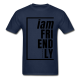 Friendly, i am / Men's Tagless T-Shirt / Black - navy