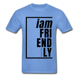 Friendly, i am / Men's Tagless T-Shirt / Black - carolina blue