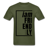 Friendly, i am / Men's Tagless T-Shirt / Black - military green