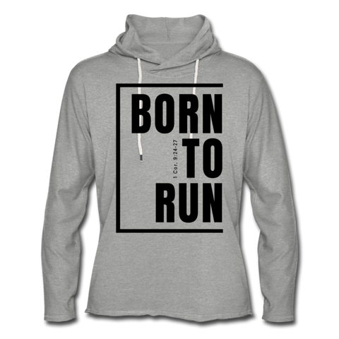 Born to Run/Rough-Cut Hem Lightweight  Hoodie/UniBlk - heather gray