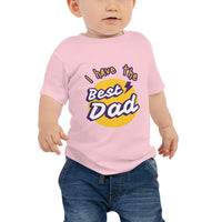 I have the Best Dad Baby Jersey Short Sleeve Tee