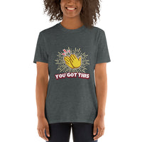 You Got This Unisex T-Shirt