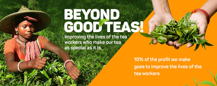 Beyond good teas - Improve the lives of the tea workers