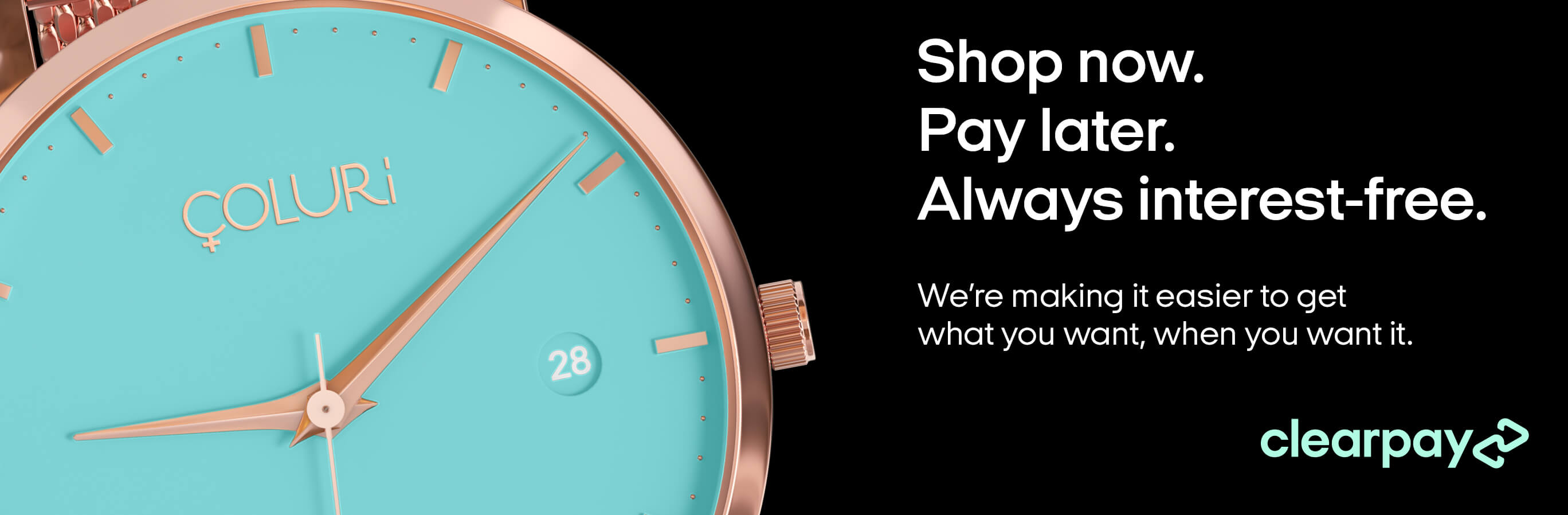 Clearpay. Shop now. Pay later. Always interest-free.