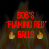 "Bob's ""Flaming Red"" Balls! - CL Tournament"