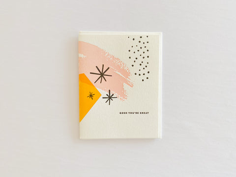Gosh You're Great -  Dahlia Press Greeting Card