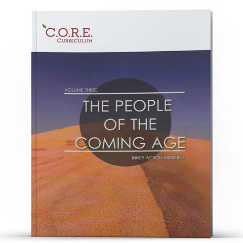 CORE Curriculum Volume 3: The People of the Coming Age - MichaelBurnsTeachingMinistry