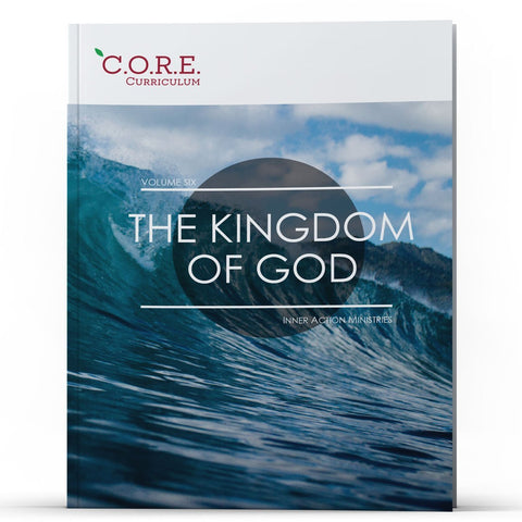 CORE Curriculum Volume 6—The Kingdom of God - MichaelBurnsTeachingMinistry