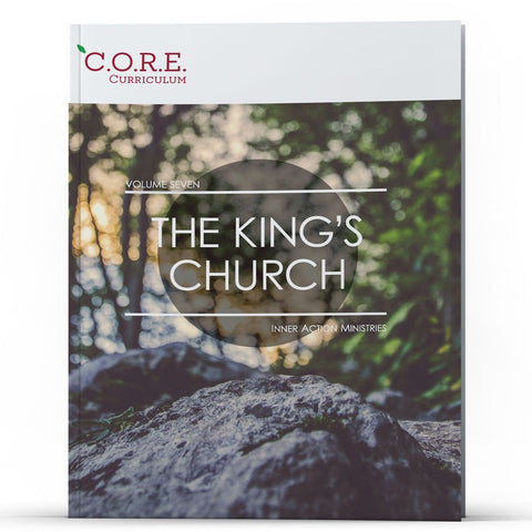 CORE Curriculum Volume 7—The King's Church - MichaelBurnsTeachingMinistry