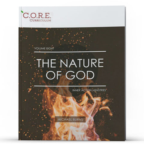 CORE Curriculum Volume 8—The Nature of God - MichaelBurnsTeachingMinistry