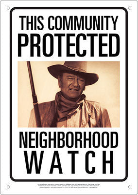 John Wayne Community Watch Sign