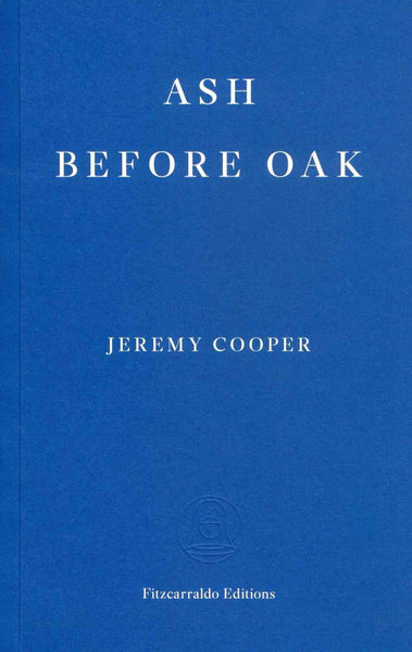Jeremy Cooper, Ash before Oak