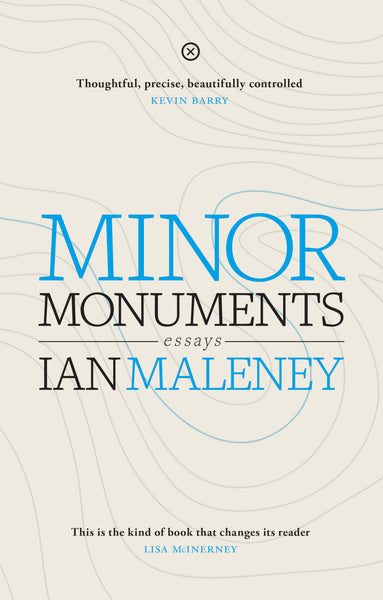 Ian Maleney, Minor Monuments