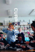 A photo from a classroom showing five children of about 12 years making paper crafts with their hands. They're in a blue uniform and they're all smiling at one another. The title 'Curriculum' is written in large bold white sans-serif font vertically down the centre of the image. The subtitle 'Contemporary Art Goes to School' is written normally the the centre-left of the title. In the bottom right hand corner in the same font but smaller is 'Edited by Jennie Guy'.