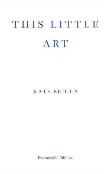 Kate Briggs, This Little Art