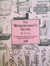 1838 THE WORKWOMAN'S GUIDE by a Lady