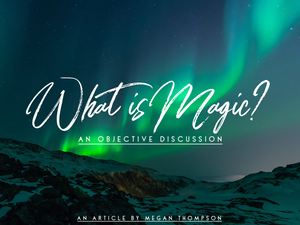 What is Magic? - An Objective Discussion