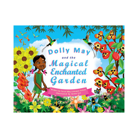 Dolly May & The Magical Enchanted Garden - Carrol May Coleman Nelson