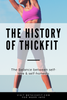 The Balance between self-love & self-honesty. The History of ThickFit