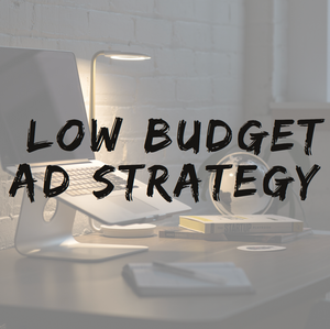 Low Budget Ad Strategy (Free With Startup Package)