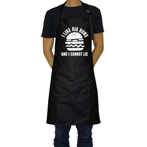 I Like Big Buns and I Cannot Lie - Funny Aprons