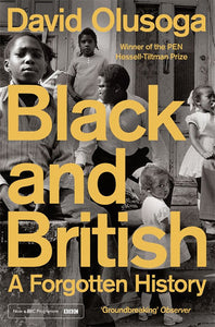 Black and British: A Forgotten History by David Olusoga