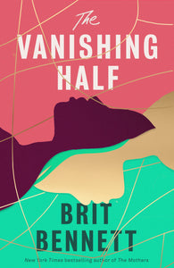 The Vanishing Half by Brit Bennett (Hardback)
