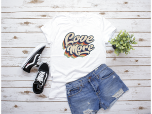 Love More t-shirt