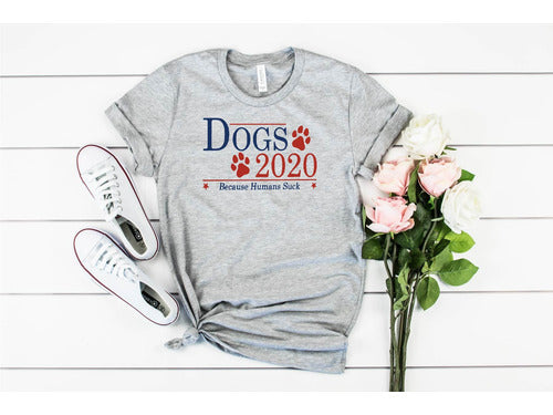 Dogs 2020, Because Humans Suck