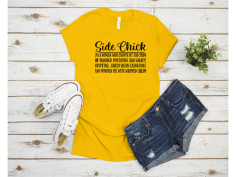 Side Chick Thanksgiving T-shirt