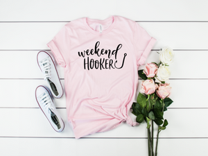 Weekend Hooker T-Shirt