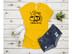 I Sleep Around Camping T-Shirt
