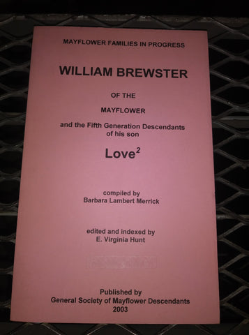 William Brewster Of The Mayflower And the Fifth Descendants of his Son, Love(2) [Mayflower Families In Progress]