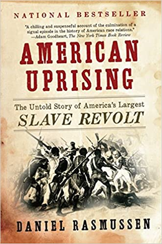 American Uprising The Untold Story of America s Largest Slave Revolt