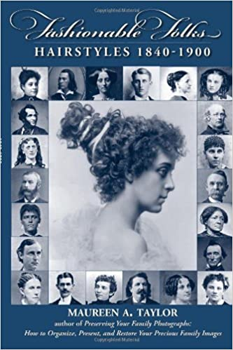 Fashionable Folks: Hairstyles 1840-1900, 1st edition