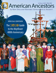 American Ancestors Magazine Special Edition: 2020--Your Guide to the Mayflower 400th Anniversary